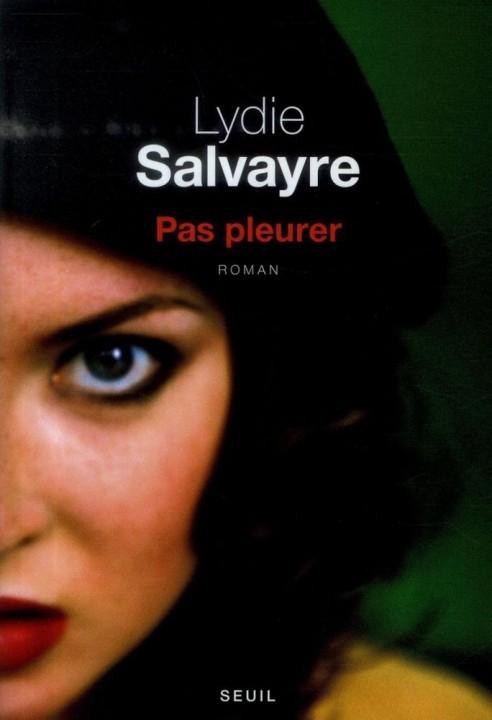 Pas pleurer de Lydie Salvayre chez Seuil