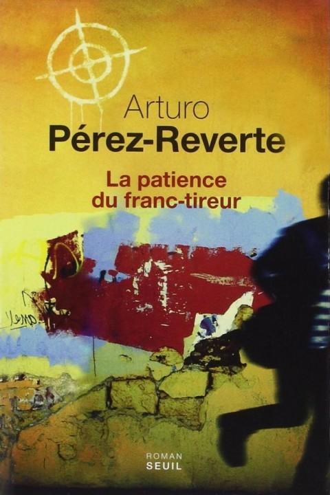 La patience du franc-tireur d'Arturo Perez-Reverte