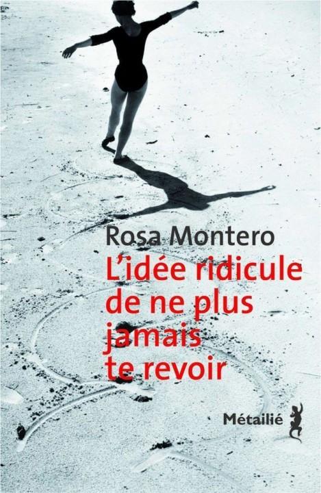 L'idée ridicule de ne plus jamais te revoir de Rosa Montero chez Métailié
