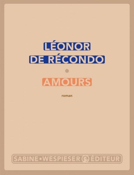Amours de Léonor de Récondo chez Sabine Wespieser editeur
