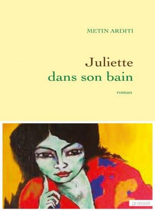 Juliette dans son bain de Metin Arditi chez Grasset