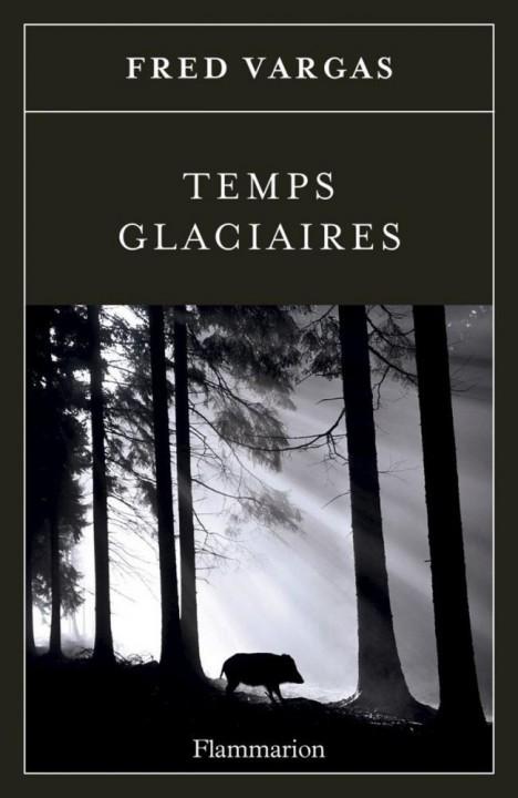 Temps glaciaires de Fred Vargas chez Flammarion