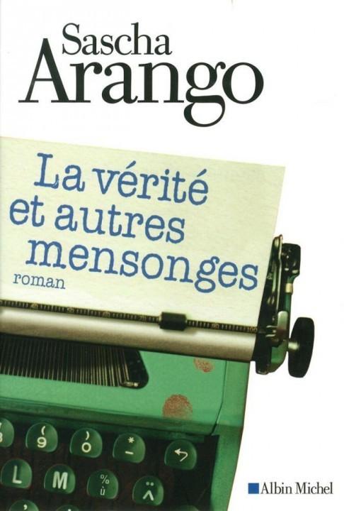 La vérité et autres mensonges de Sascha Arango chez Albin Michel