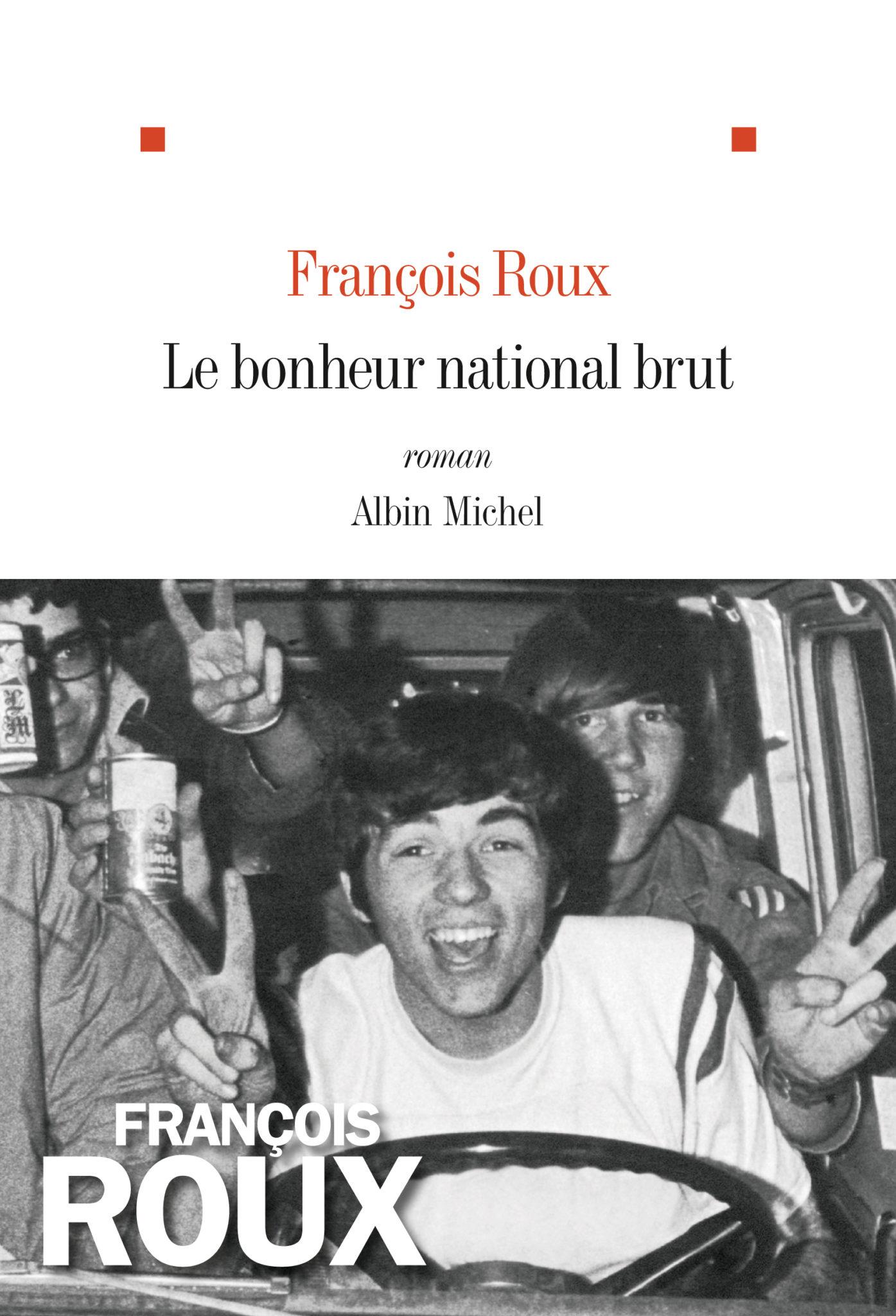 « Le bonheur national brut » de François Roux, Albin Michel